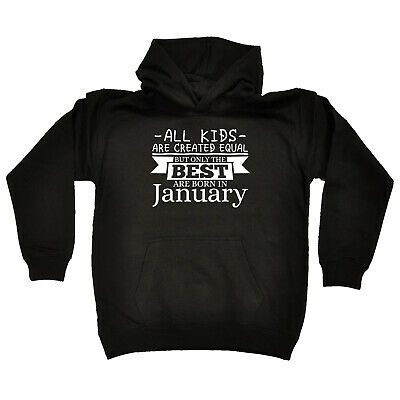 Funny Kids Childrens Hoodie Hoody - All Kids Are Created Equal But Only Best Jan