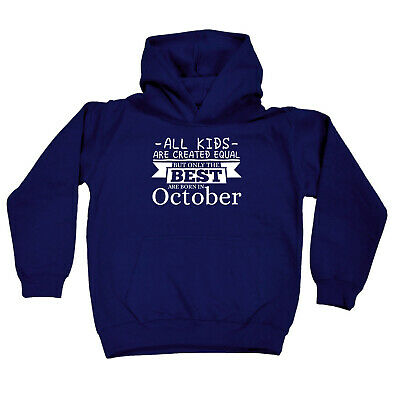 Funny Kids Childrens Hoodie Hoody - All Kids Are Created Equal But Only Best Oct