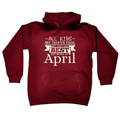 Funny Kids Childrens Hoodie Hoody - All Kids Are Created Equal But Only Best Apr