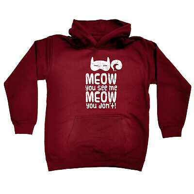 Funny Kids Childrens Hoodie Hoody - Meow You See Me Meow You Dont