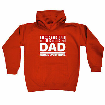 Funny Kids Childrens Hoodie Hoody - I Dont Need The Internet Dad