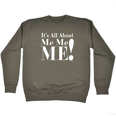 Funny Kids Childrens Sweatshirt Jumper - Its All About Me Me Me