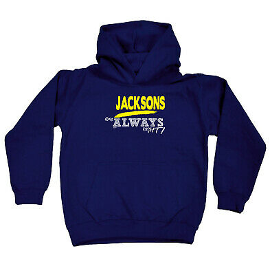 Funny Kids Childrens Hoodie Hoody - Jacksons Are Always Right  Surname
