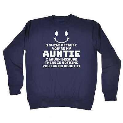 Funny Kids Childrens Sweatshirt Jumper - I Smile Because Youre My Auntie