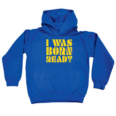 Funny Kids Childrens Hoodie Hoody - I Was Born Ready