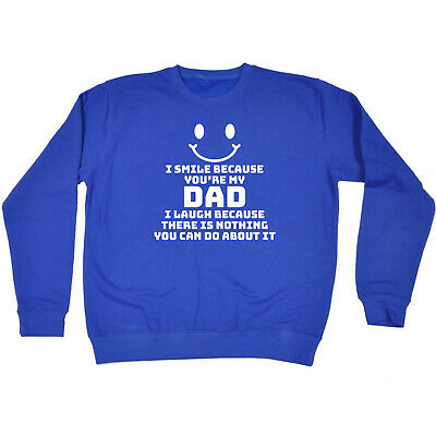 Funny Kids Childrens Sweatshirt Jumper - I Smile Because Youre My Dad