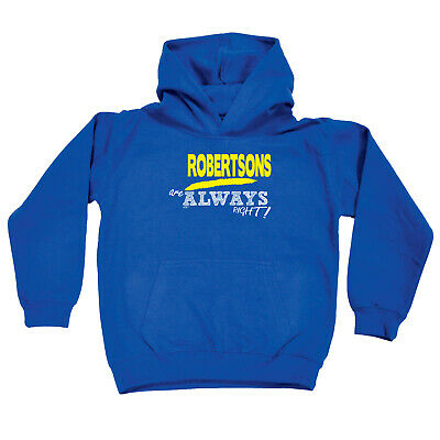 Funny Kids Childrens Hoodie Hoody - Robertsons Are Always Right  Surname