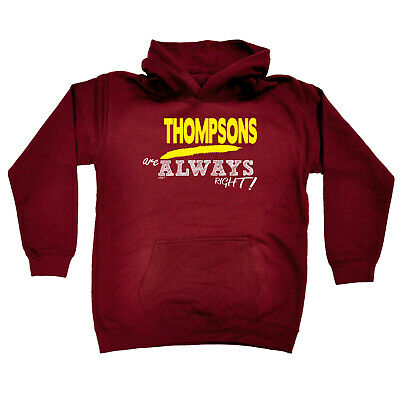 Funny Kids Childrens Hoodie Hoody - Thompsons Are Always Right  Surname