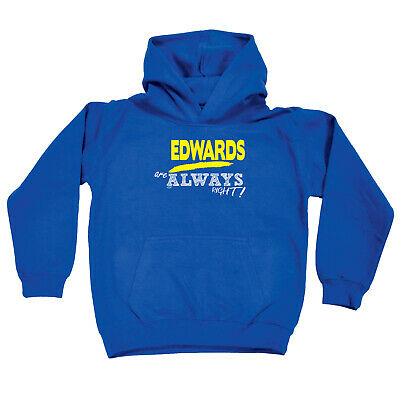Funny Kids Childrens Hoodie Hoody - Edwards Are Always Right  Surname