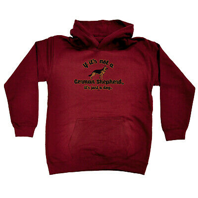 Funny Kids Childrens Hoodie Hoody - If Its Not A German Shepherd Its Just A Dog