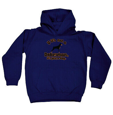 Funny Kids Childrens Hoodie Hoody - If Its Not A Doberman Its Just A Dog
