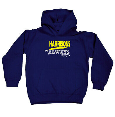 Funny Kids Childrens Hoodie Hoody - Harrisons Are Always Right  Surname