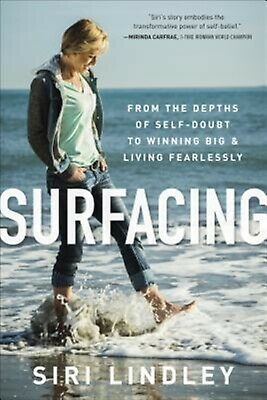 Surfacing Depths Self-Doubt Winning Big Livin by Lindley Siri -Hcover