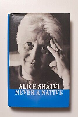 Never a Native Book by Alice Shalv -Biography, Autobiography