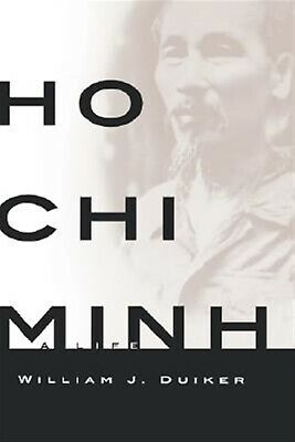Ho Chi Minh: A Life by Duiker, William J. -Hcover