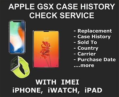 GSX Repair Case And Replacement history Case Check Service, iPhone, iPad, iPod