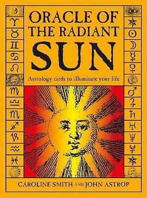 Oracle of the Radiant Sun: Astrology Cards to Illuminate Your Life by Caroline S