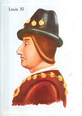 King Louis XI King of France called the Prudent House of Valois  IMAGE CARD 60s