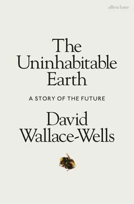 Uninhabitable Earth Wallace-wells  David