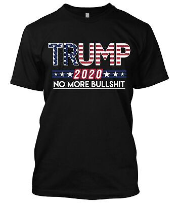 Donald Trump 2020 No More Bullshit MAGA Political 2nd Amendment Liberal T-Shirt