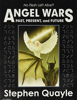 STEVE QUAYLE ANGEL WARS PAST PRESENT, AND FUTURE  UFO's Demons Fallen Angels