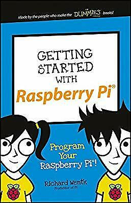 Getting Started with Raspberry Pi: Program Your Raspberry Pi! (Dummies Junior),