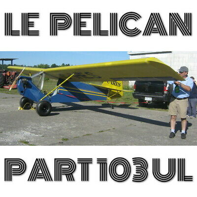 Le-Pelican Part103 Ultralight - Plans And Information Set For Homebuild Aircraft
