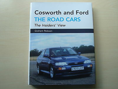COSWORTH AND FORD: THE ROAD CARS GRAHAM ROBSON 2006 1st ED. H/B BRAND NEW