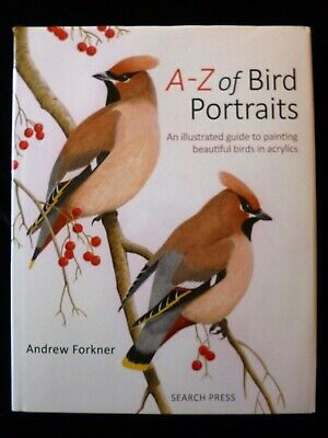A-Z of Bird Portraits An Illustrated Guide to Painting in Acrylics NEW IMPERFECT