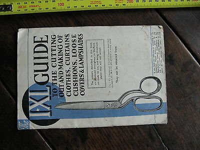 IXL Scissors Guide to Cutting Out And Making Cloths , Curtains ,Cushions, etc