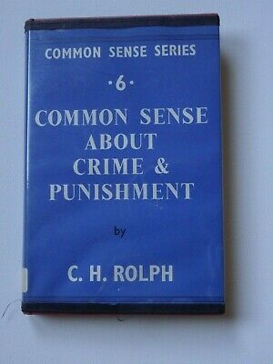 Common Sense About Crime and Punishment by C.H. Rolph (Hardback, 1961)