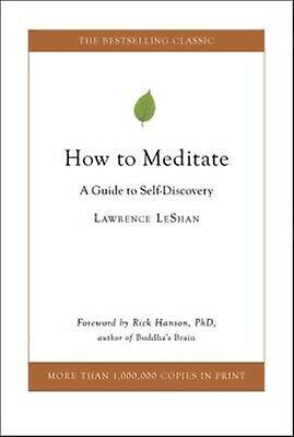 How to Meditate: A Guide to Self-Discovery by Leshan, Lawrence -Hcover