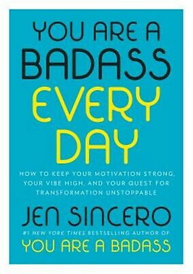 You Are Badass Every Day How Keep Your Motivation Strong Y by Sincero Jen