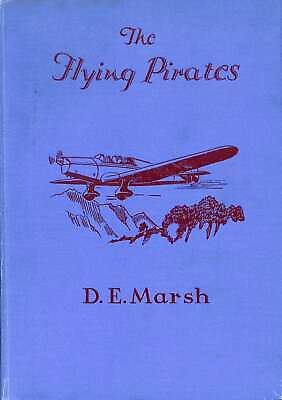 The Flying Pirates, Marsh, D.E., Good Condition Book, ISBN