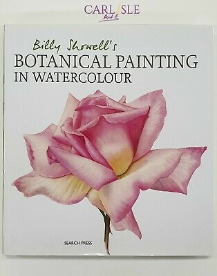 Botanical Painting In Watercolour - Billy Showell's