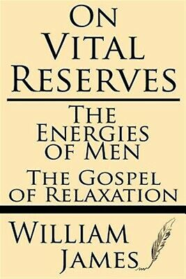 On Vital Reserves Energies Men Gospel Relaxation by James William -Paperback