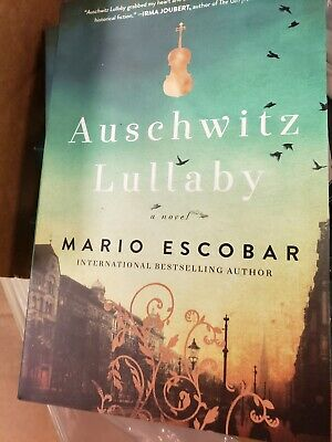 Auschwitz Lullaby : A Novel by Mario Escobar (2018, Paperback)