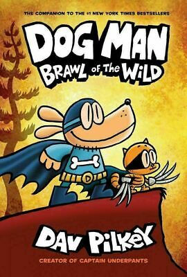 Dog Man Brawl of the Wild: From the Creator of Captain Underpants #6 (Hardcover)