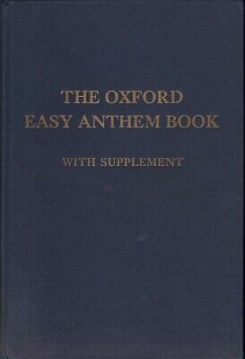 THE OXFORD EASY ANTHEM BOOK WITH SUPPLEMENT HC Book