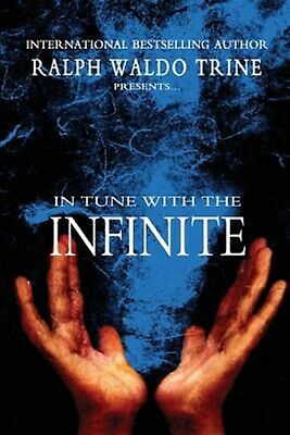 In Tune with the Infinite by Trine, Ralph Waldo 9781463745363 -Paperback