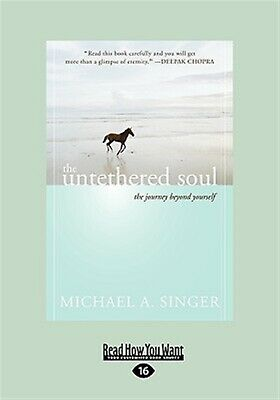 The Untethered Soul: The Journey Beyond Yourself by Singer, Michael A.