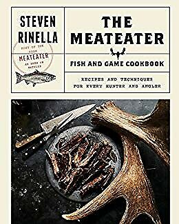 The MeatEater Fish and Game Cookbook: Recipes and Techniques for Every Hun - PDF