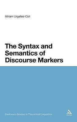 The Syntax and Semantics of Discourse Markers (Continuum Studies in Theoretical