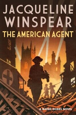 The American Agent : Maisie Dobbs Book 15 by Jacqueline Winspear  9780749024604