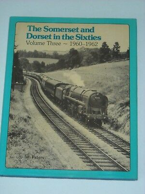 THE SOMERSET AND DORSET IN THE SIXTIES Vol 3 1960-62 Steam LOCOMOTIVES