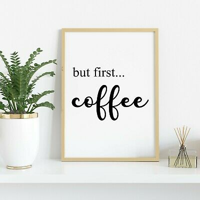 BUT FIRST, COFFEE Wall Print | Kitchen Room Home Decor Wall Art Quote Picture