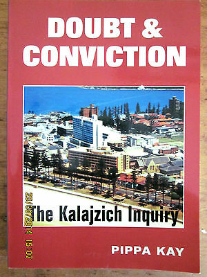 ~DOUBT & CONVICTION: The Kalajzich Inquiry BY PIPPA KAY - VGC~