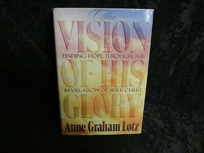The Vision of His Glory: Finding Hope Through the Revelation of Jesus Christ HC