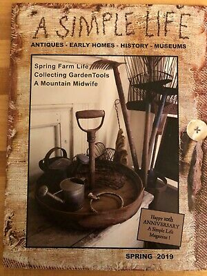 A Simple Life Magazine ***new Spring 2019 *jill Peterson *antiques Primitive