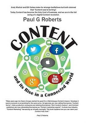 Content and Its Rise in a Connected World by Roberts, Paul G. -Paperback